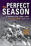 The Perfect Season: A Memoir of the 1964-1965 Evansville College Purple Aces by Russell Grieger (2016-09-19)