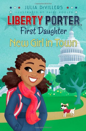 New Girl In Town Liberty Porter First Daughter