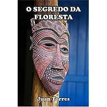 O SEGREDO DA FLORESTA (Portuguese Edition)