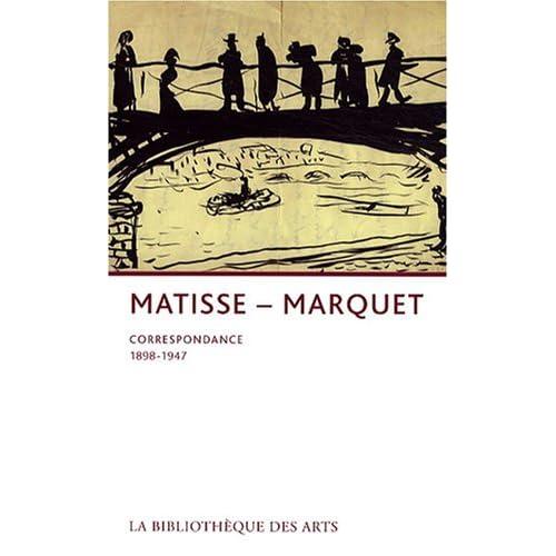 Matisse-Marquet. Correspondance 1898-1947