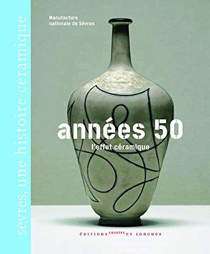 Années 50 : l'effet céramique par Manufacture Nationale Sèvres