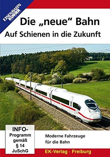 """Díe """"neue"""" Bahn - Auf Schienen in die Zukunft"""