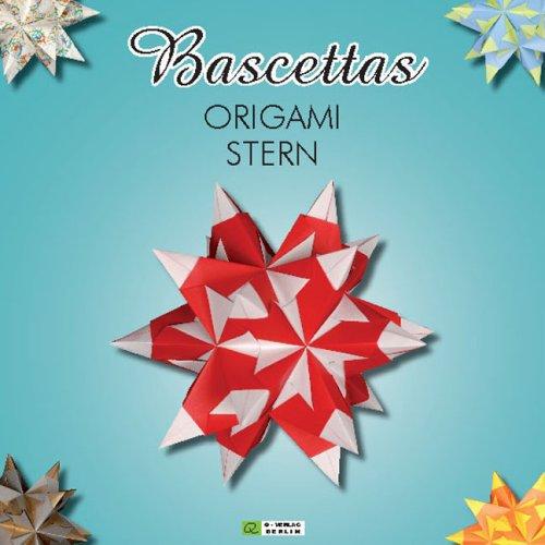 Bascettas ORIGAMI STERN: 3D Stern aus Papier