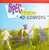 Spec Records present… 'No-Cowboys' [Vinyl LP] [Schallplatte]