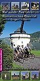 Mal wieder Rad fahren im Romantischen Rheintal. Ein Entdeckungsfahrt von Bingen nach Bonn durch Weltkulturerbe
