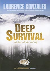 Deep Survival: Who Lives, Who Dies, and Why -- True Stories of Miraculous Endurance And Sudden Death by Laurence Gonzales (2006-08-01)