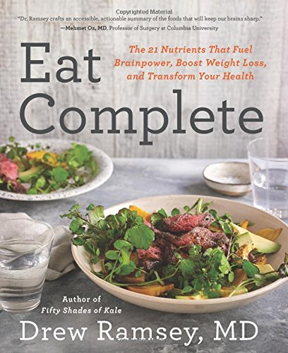 eat-complete-the-21-nutrients-that-fuel-brainpower-boost-weight-loss-and-transform-your-health