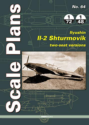 Ilyushin Il-2 Shturmovik, Two-Seat Versions (Scale Plans, Band 64)
