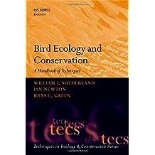 Bird Ecology And Conservation: A Handbook of Techniques (Techniques in Ecology & Conservation) by William J. Sutherland (1982-02-04)