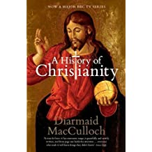By Diarmaid MacCulloch - A History of Christianity: The First Three Thousand Years