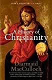 A History of Christianity: The First Three Thousand Years by Diarmaid MacCulloch (2009-09-24)