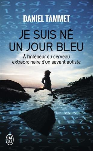 Je Suis NE UN Jour Bleu: A L'Interieur Du Cerveau D'UN Savant Autiste (Documents)
