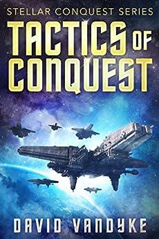 Tactics of Conquest (Stellar Conquest Series Book 3) (English Edition) par [VanDyke, David]