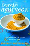 #8: Everyday Ayurveda: Daily Habits That Can Change Your Life in a Day