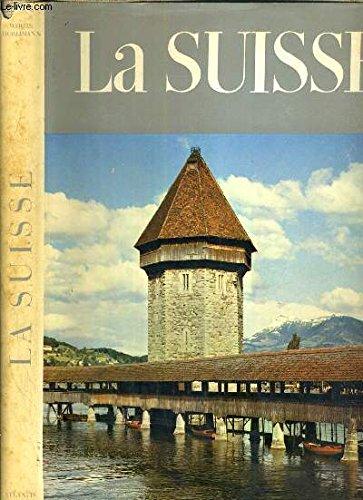 LA SUISSE - PAYSAGE ET MONUMENTS / COLLECTION ATLANTIS par HURLIMANN MARTIN