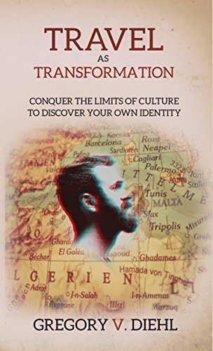 travel-as-transformation-conquer-the-limits-of-culture-to-discover-your-own-identity-english-edition