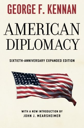 american-diplomacy-sixtieth-anniversary-expanded-edition-walgreen-foundation-lectures-by-george-f-ke