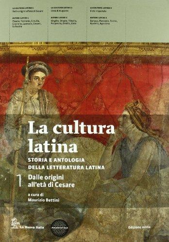 La cultura latina. Con autori latini. Per le Scuole superiori. Con espansione online: 1
