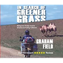 In Search of Greener Grass: Riding from Reality, towards dreams and finding fulfilment