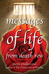 Messages of Life from Death Row by Pierre Pradervand (2010-10-27) Paperback