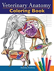 Veterinary Anatomy Coloring Book: Animals Physiology Self-Quiz Color Workbook for Studying and Relaxation - Pe