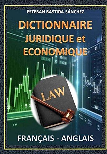 Dictionnaire Juridique et economique: Français - Anglais