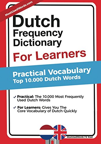 Dutch Frequency Dictionary for Learners: Practical Vocabulary - Top 10.000 Dutch Words (Niederländisch Pocket Dictionary)