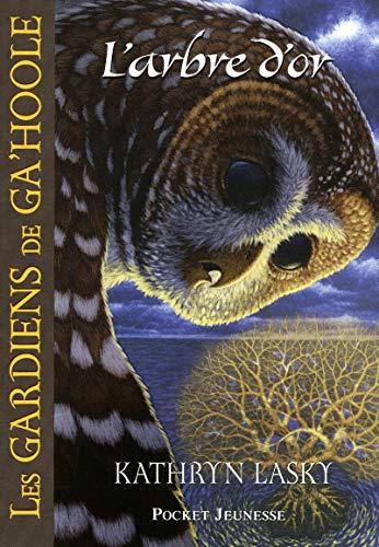 12. Les Gardiens de Ga'Hoole - L'arbre d'or (12) par