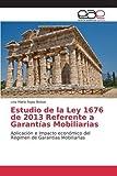 Estudio de la Ley 1676 de 2013 Referente a Garantías Mobiliarias