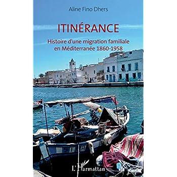Itinérance: Histoire d'une migration familiale en Méditerranée 1860-1958