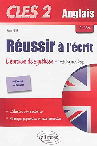 cles-2-anglais-russir--l-39-crit-l-39-preuve-de-synthse-training-and-keys-b2-b2