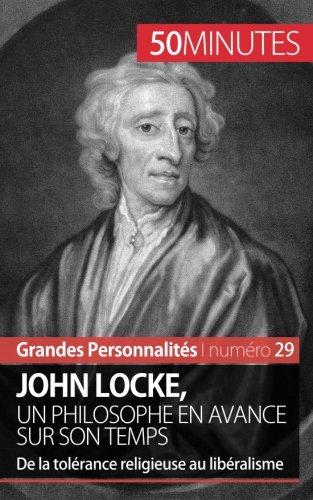 John Locke, un philosophe en avance sur son temps: De la tolérance religieuse au libéralisme