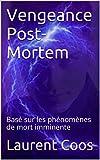 Image de Vengeance Post-Mortem: Basé sur les phénomènes de mort imminente