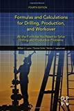 Formulas and Calculations for Drilling, Production, and Workover: All the Formulas Yo...