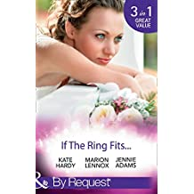 If The Ring Fits...: Ballroom to Bride and Groom / A Bride for the Maverick Millionaire / Promoted: Secretary to Bride! (Mills & Boon By Request)