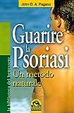 Guarire la Psoriasi (Italian Edition)