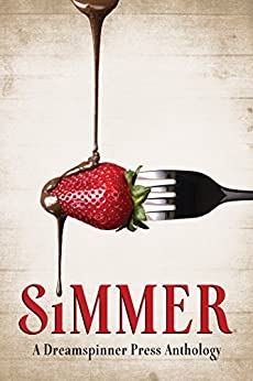 Simmer by [Brightly, Ki, Ellis, Tray, James, Ann Marie, Lowry, Dale Cameron, Masters, T.J., Neilson, T., Payseur, Charles, Poe, C.S., Reed, Rick R., Rosen, Rob]