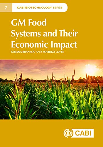 GM Food Systems and Their Economic Impact.  CABI Biotechnology Series 7 (Plant Science / Horticulture) (English Edition)
