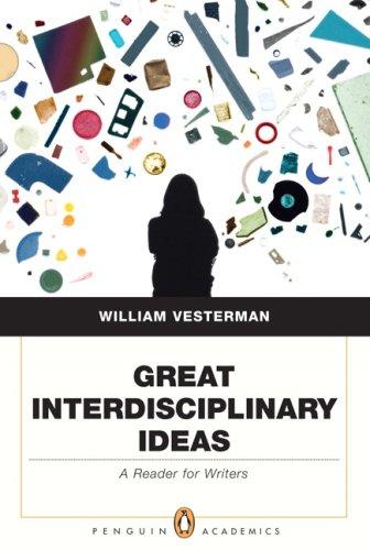 Great Interdisciplinary Ideas: A Reader for Writers (Penguin Academics Series)