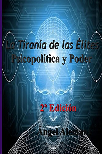 La Tirania de las Elites Segunda Edicion por Ángel Alemany