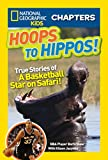 Best National Geographic Children's Books Children Chapter Books - National Geographic Kids Chapters: Hoops to Hippos!: True Review
