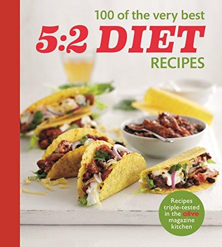 Olive: 100 of the Very Best 5:2 Diet Recipes (Olive Magazine) (English Edition) (Magazine Zwei Kochen Für)
