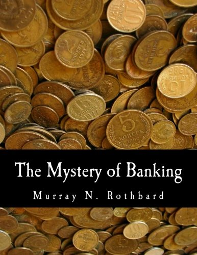 The Mystery of Banking (Large Print Edition) por Murray N. Rothbard
