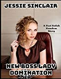New Boss Lady Domination: A Foot Fetish Femdom Story