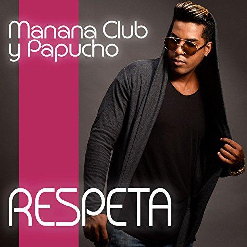 Respeta - Papucho Y Manana Club