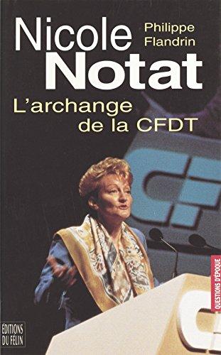Nicole Notat, l'archange de la CFDT (Questions d'époque) par Philippe Flandrin