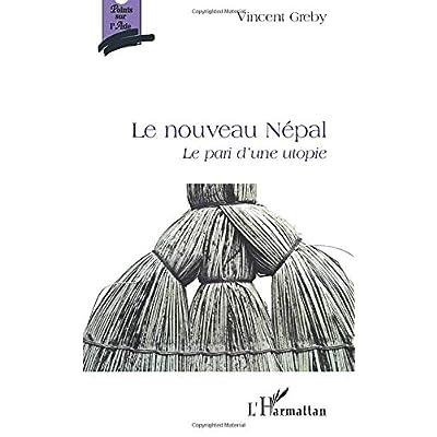 Le nouveau Népal: Le pari d'une utopie