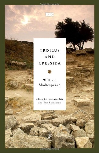 Troilus and Cressida (The RSC Shakespeare - Modern Library Classics)