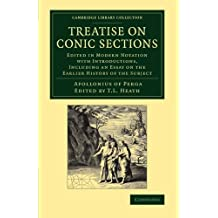 Treatise on Conic Sections: Edited in Modern Notation with Introductions, Including an Essay on the Earlier History of the Subject (Cambridge Library Collection - Mathematics)