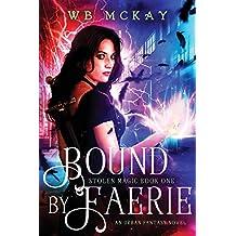Bound by Faerie: Volume 1 (Stolen Magic)
